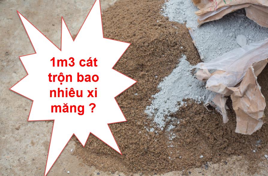 1m3 cát trộn mấy báo xi măng là đúng